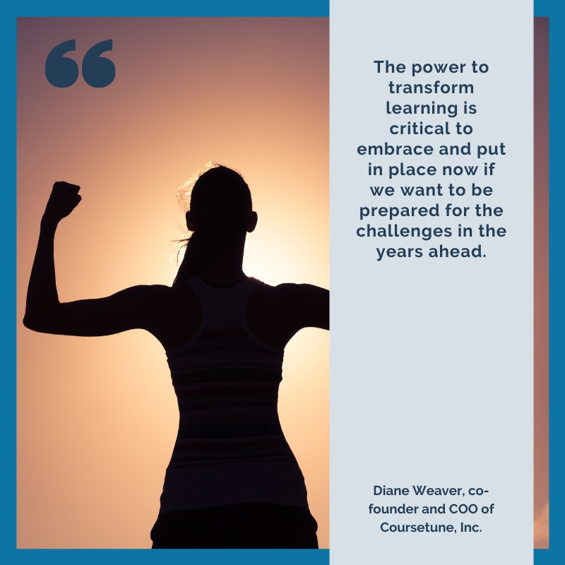The power to transform learning is critical to embrace and put in place now if we want to be prepared for the challenges in the years ahead.