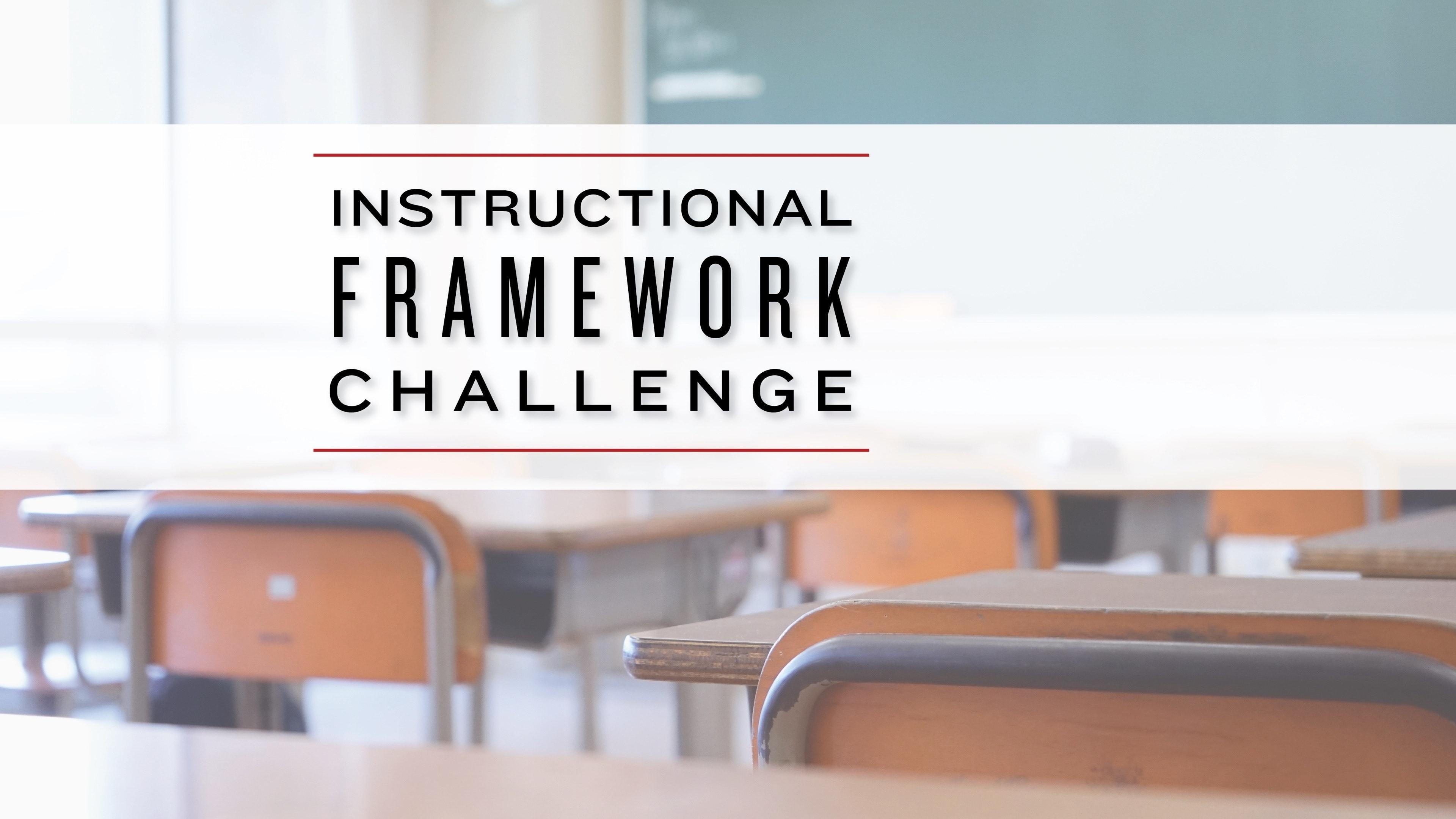 Instructional Framework Challenge